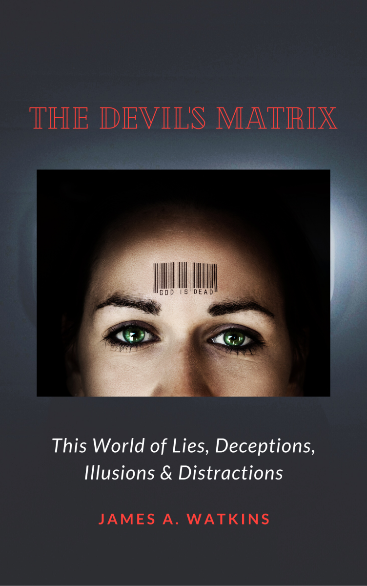 The Devil's Matrix: This World of Lies, Deceptions, Illusions & Distractions