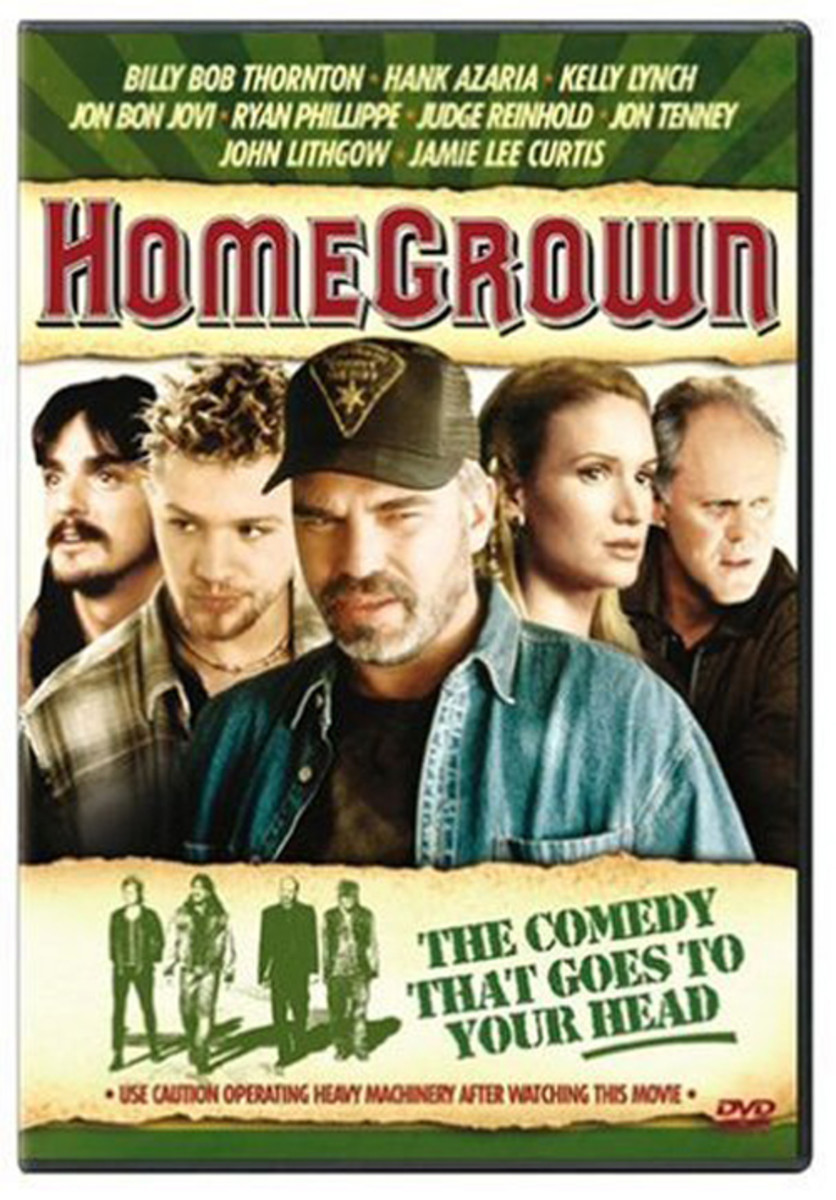 Cast: Billy Bob Thornton John Lithgow Hank Azaria OK, so you're not going to find your lighthearted buddy stoner comedy in Homegrown, but that doesn't mean you should pass it by. A little bit comedy, drama and thriller combined, Homegrown follows a t