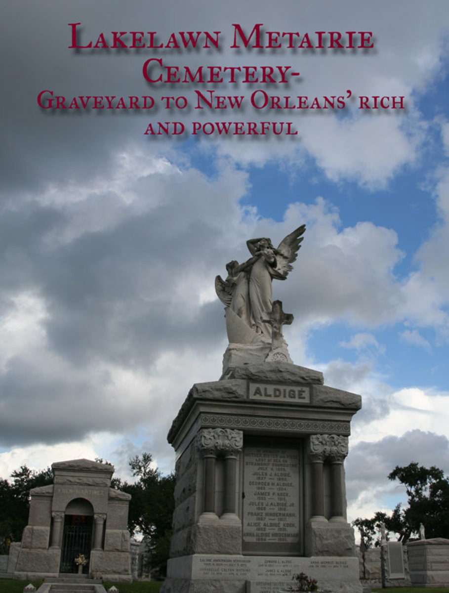 Lakelawn Metairie Cemetery- Graveyard to New Orleans' Rich and Powerful