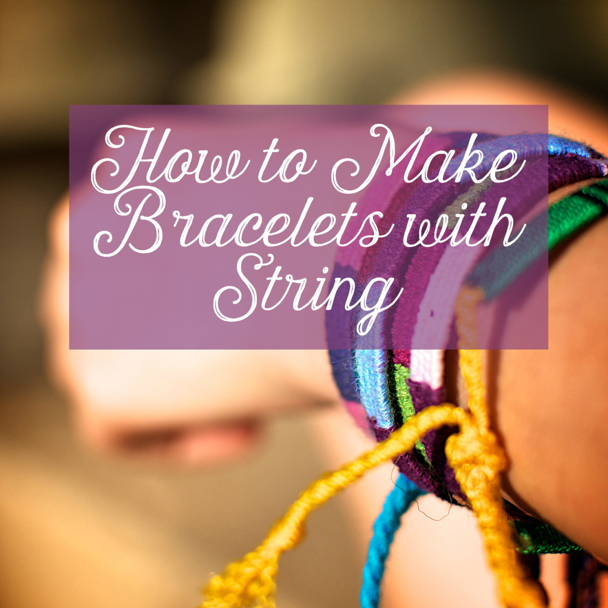 25+ Different Ways to Make Bracelets With String