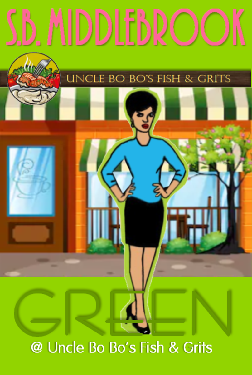 Green @ Uncle Bo Bo's Fish & Grits—a Novella, by S.B. Middlebrook