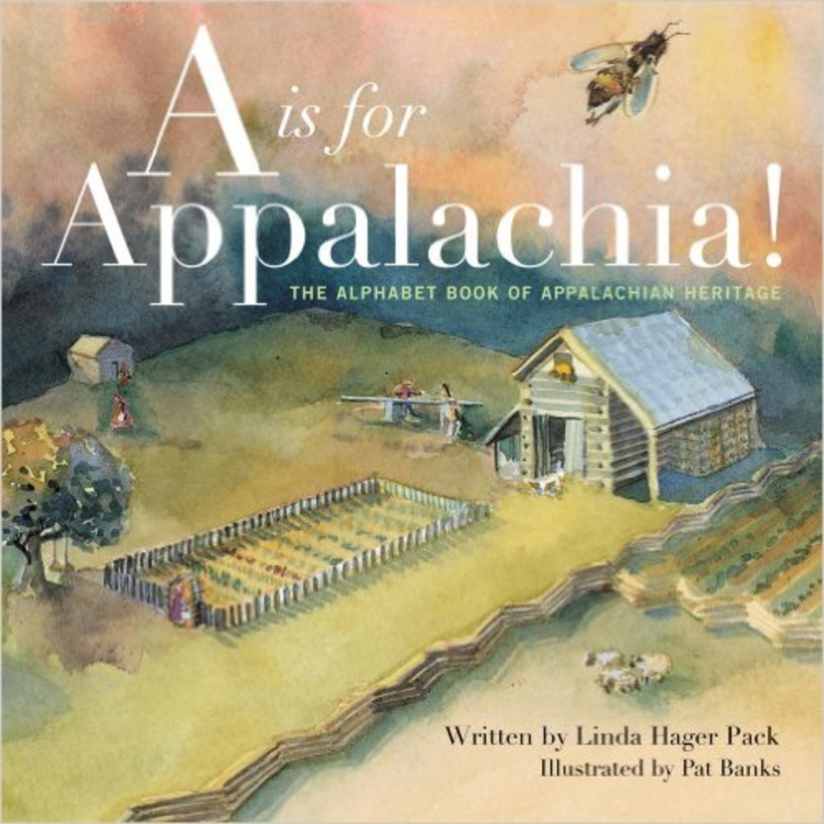A is for Appalachia: The Alphabet Book of Appalachian Heritage by Linda Hager Pack