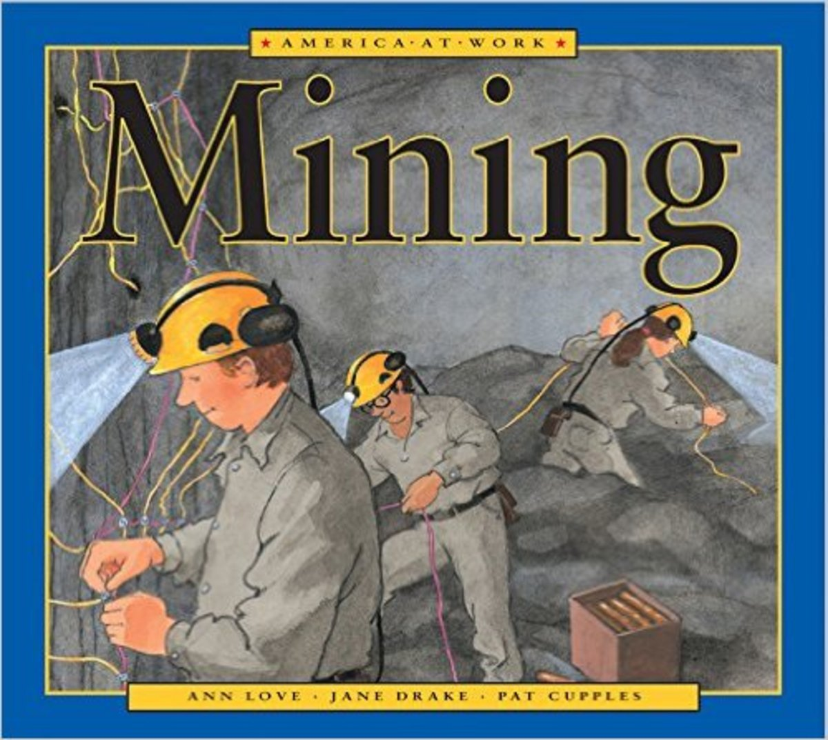 America at Work: Mining by Ann Love