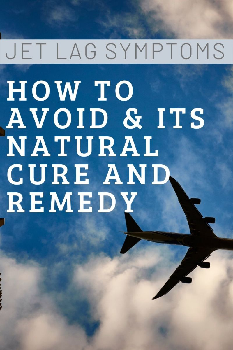 Jet Lag Symptom, How to Avoid & Its Natural Cure and Remedy