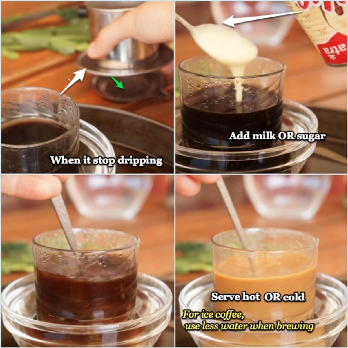 Add condensed milk or sugar, serve hot or cold.