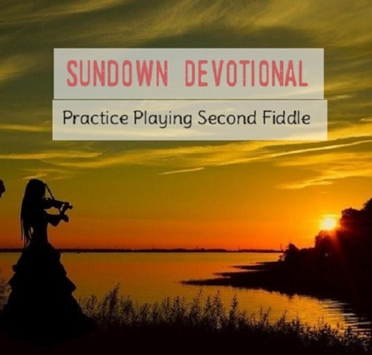Sundown Devotional: Practice Playing Second Fiddle