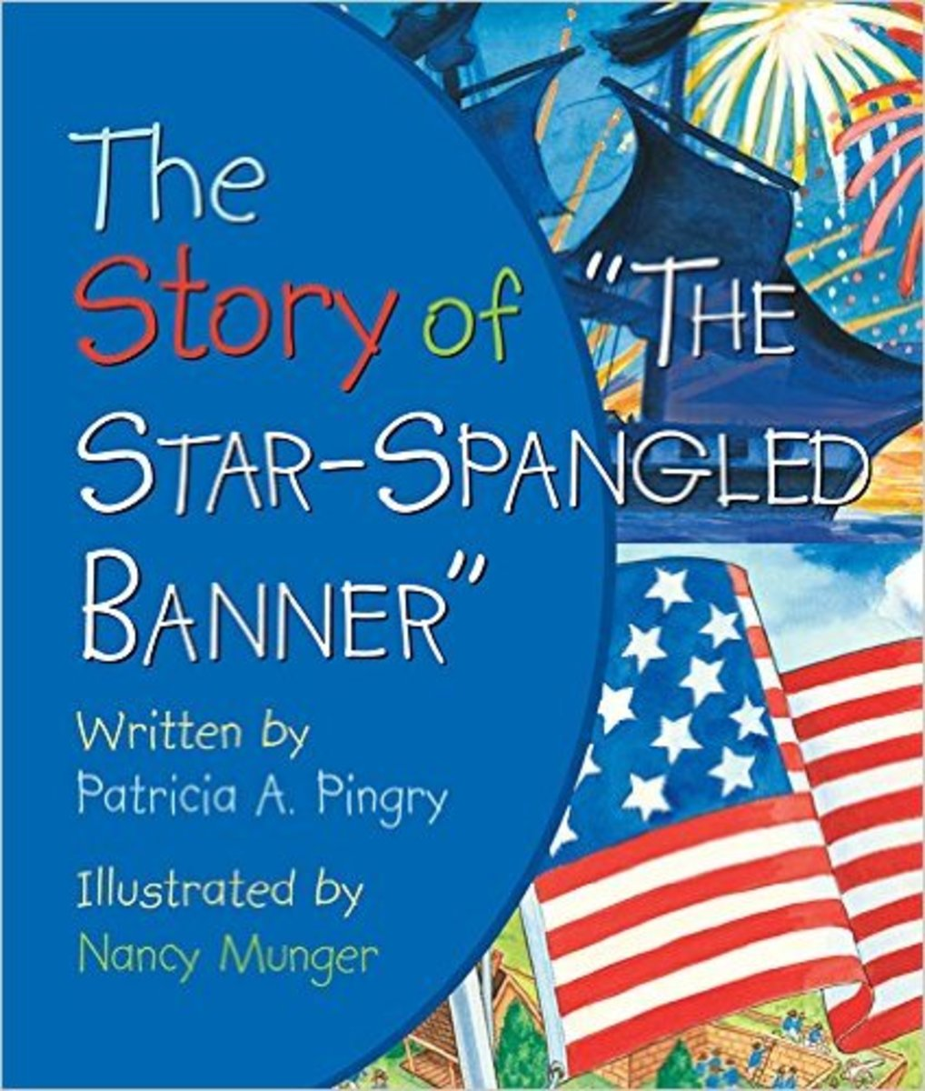 The Story of 'The Star-Spangled Banner' by Patricia A. Pingry