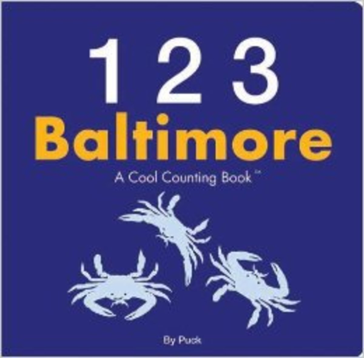123 Baltimore: A Cool Counting Book (Cool Counting Books) Board book by Puck - Image is from amazon.com