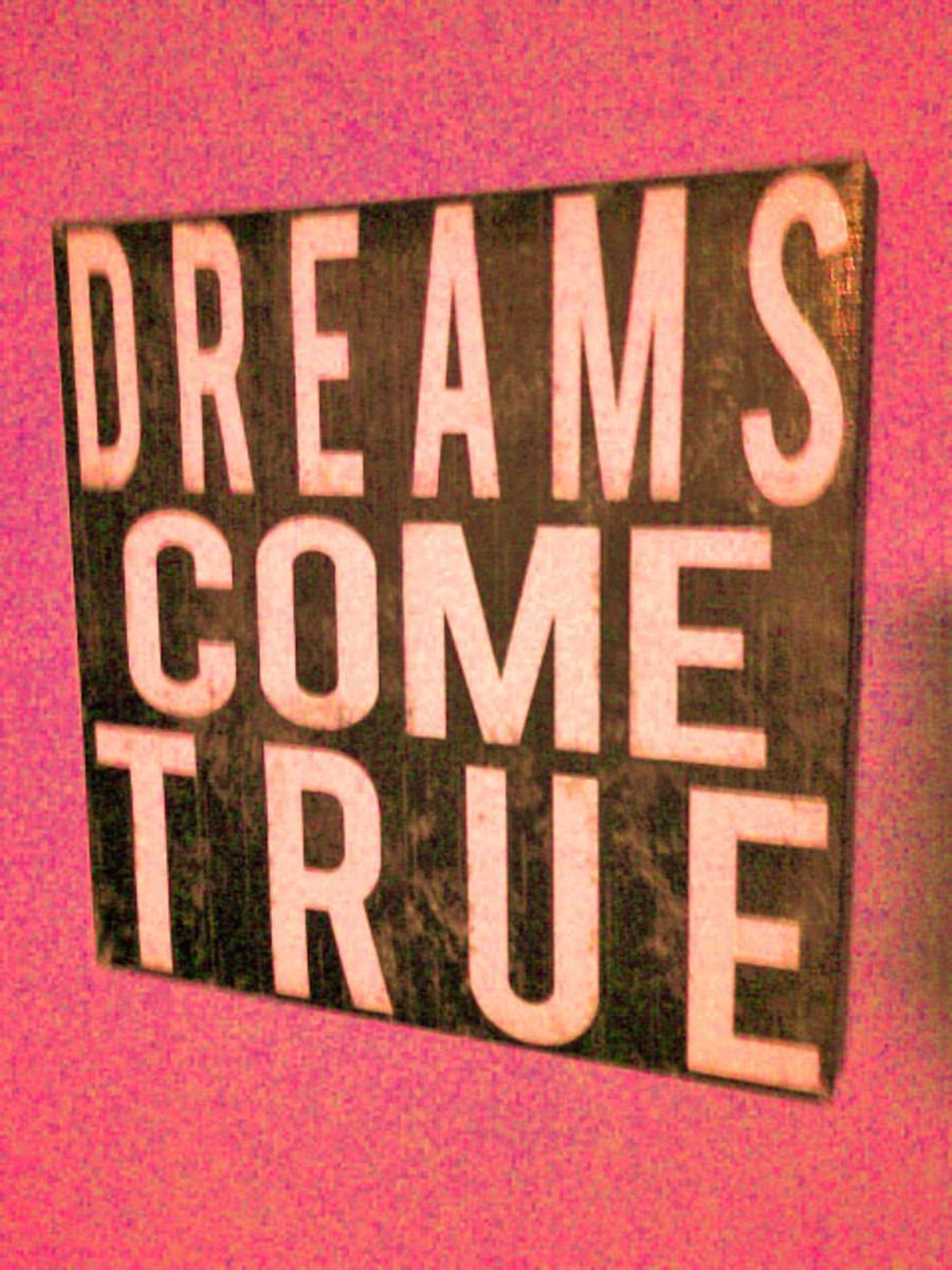 Dreams Come True sign