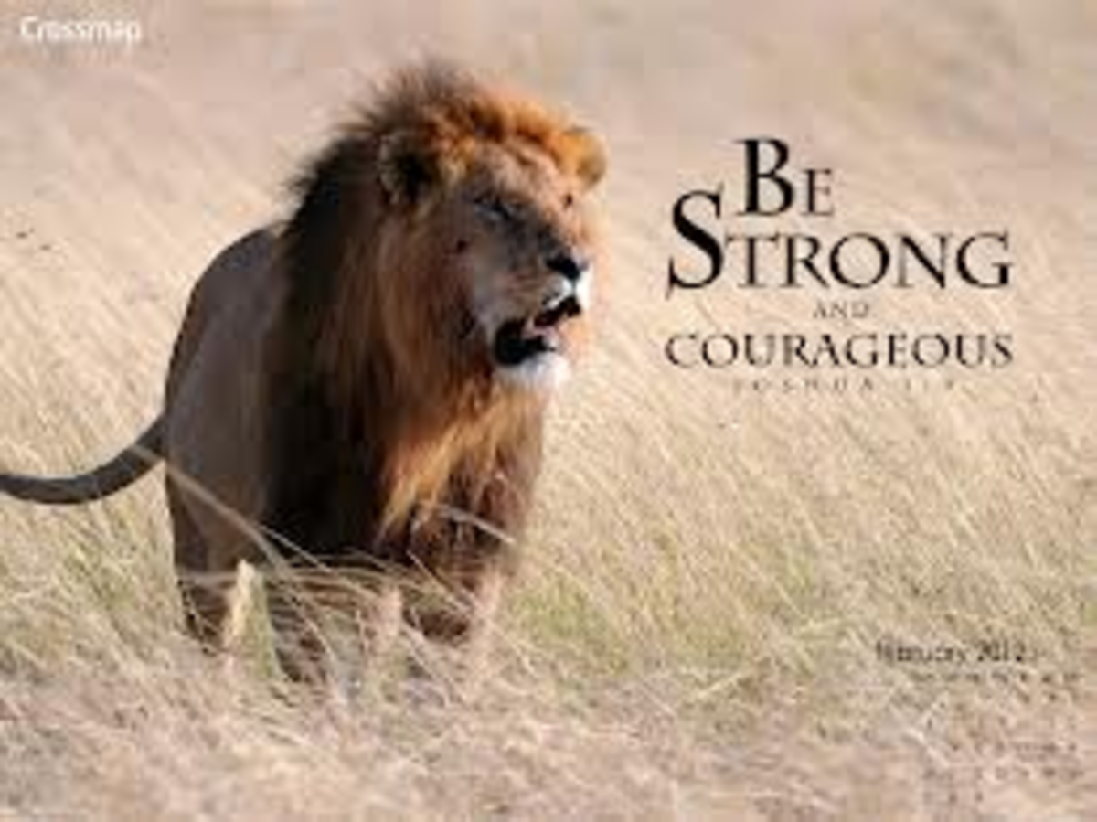 """Joshua 1:9 Have I not commanded you? Be strong and courageous. Do not be afraid; do not be discouraged, for the Lord your God will be with you wherever you go."""""""