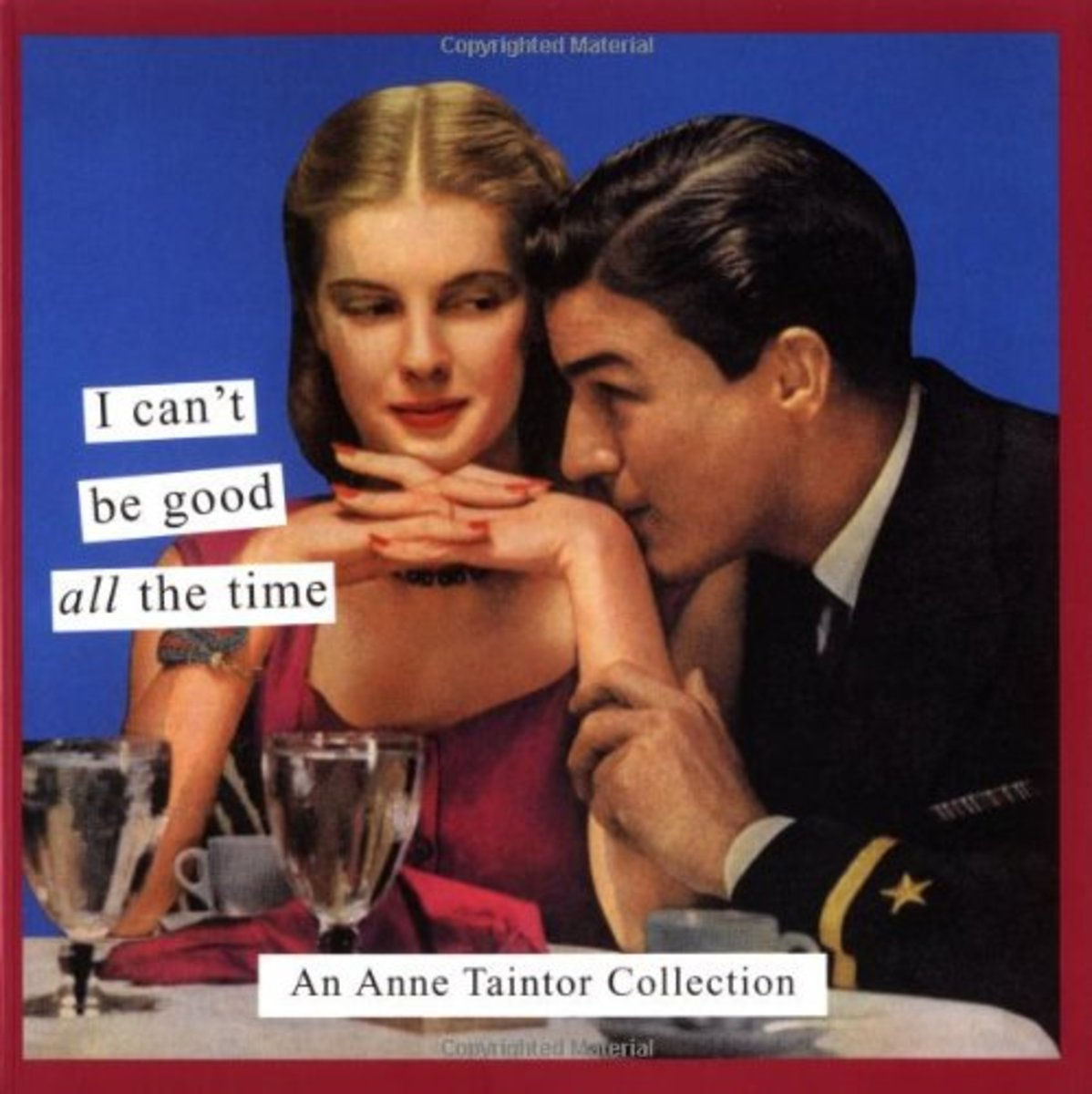 anne-taintors-hilarious-i-cant-be-good-all-thetime-book