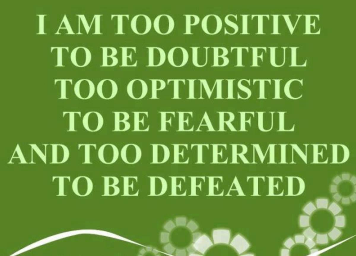 Repeat this affirmation often - until you believe it.