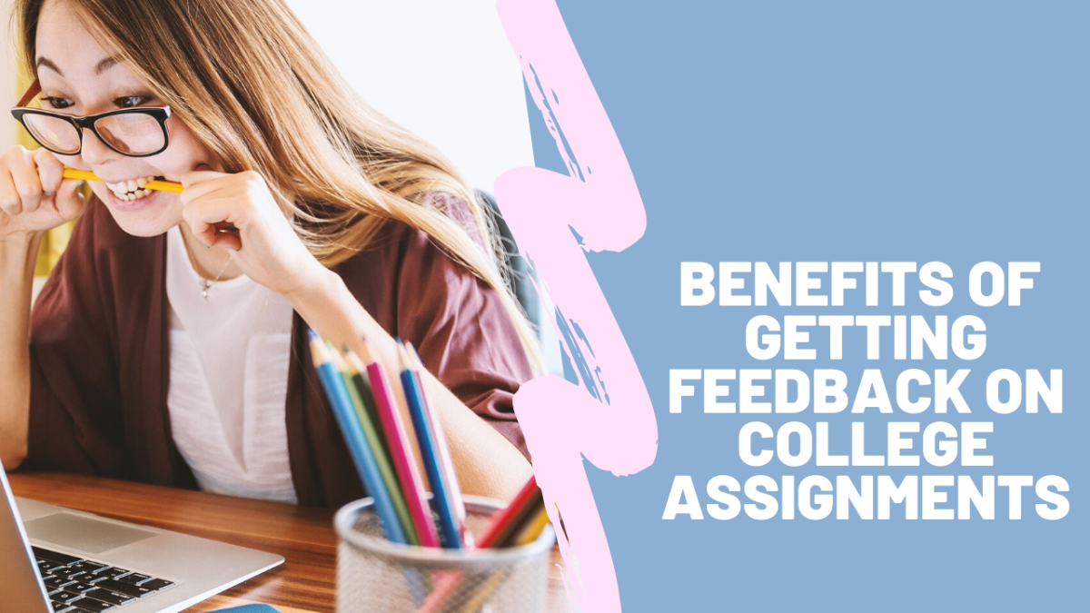 Benefits of Getting Feedback on College Assignments