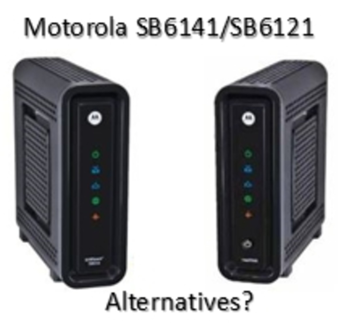 Other alternatives to Motorola SB6141 or SB6121?