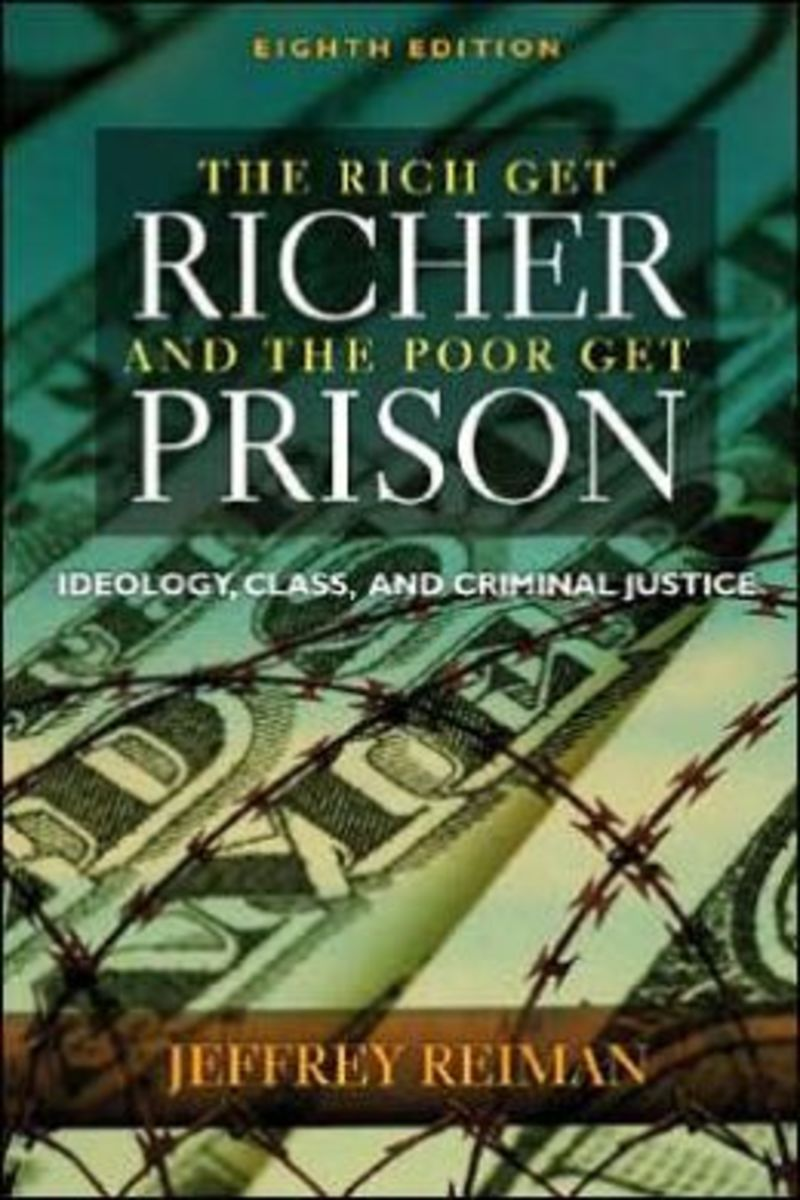 The Rich Get Richer and The Poor Get Prison. 8th Ed.