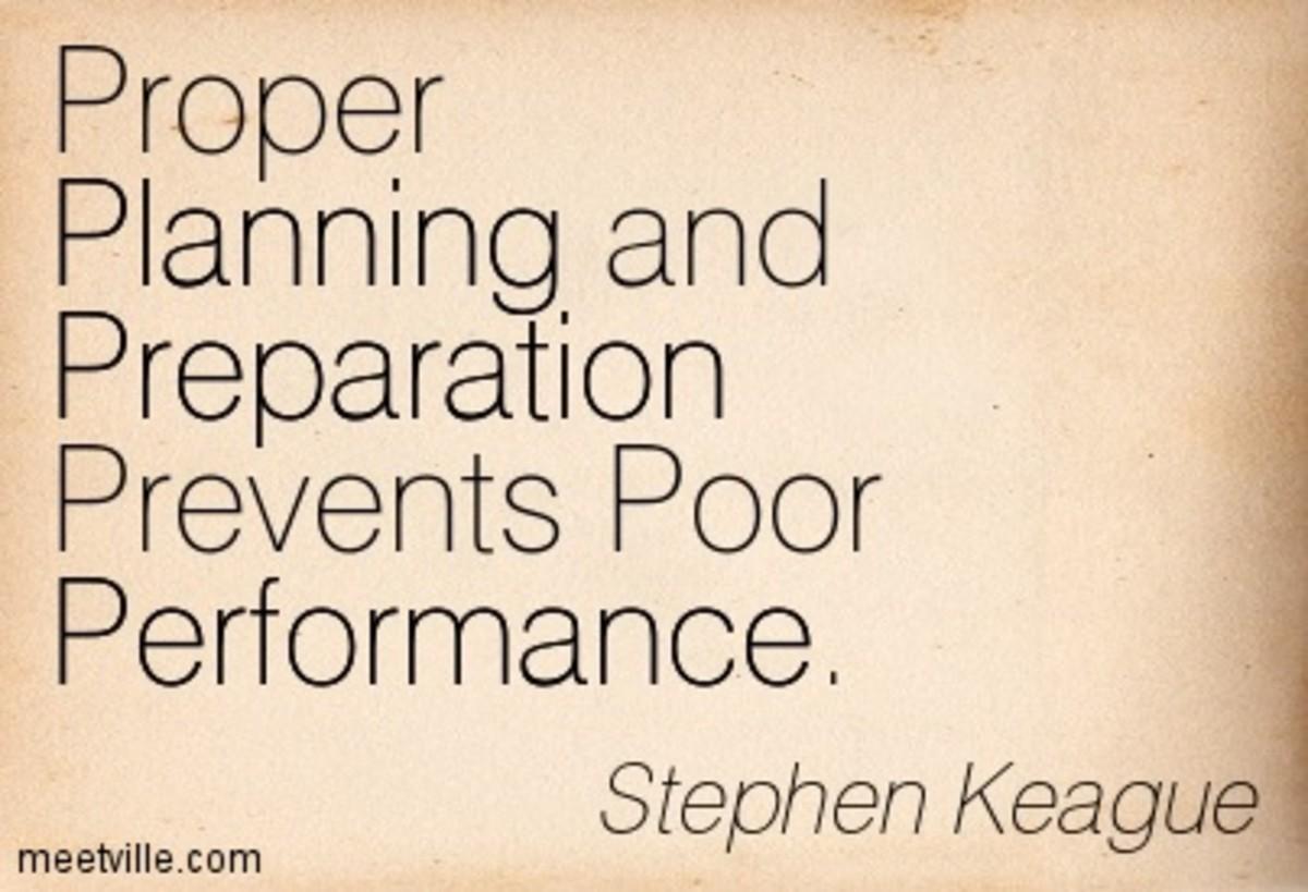 Proper preparation and planning prevents poor performance - Stephen Keague