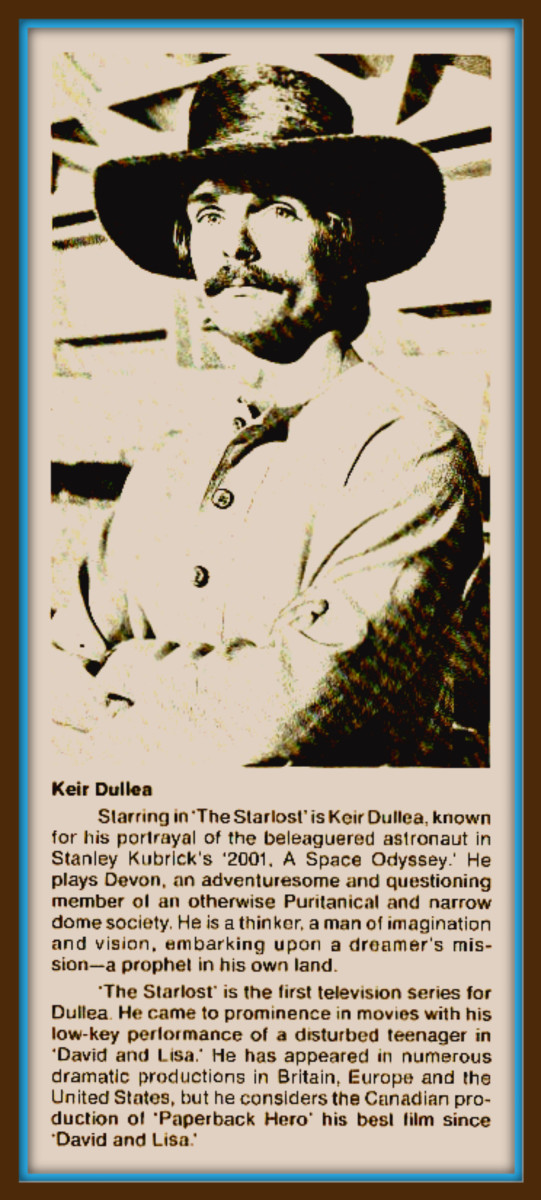 """The Starlost"" is the first Television series for Dullea ... Playing the role of adventuresome and questioning member of a Puritanical Dome Society."