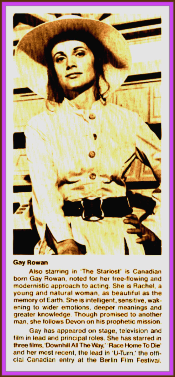 Gay Roan is a  wonderful actress, she is noted for her free flowing modernistic approach to acting. She is intelligent, sensitive, and she follows Devon on his prophetic mission on the Starlost Ark.