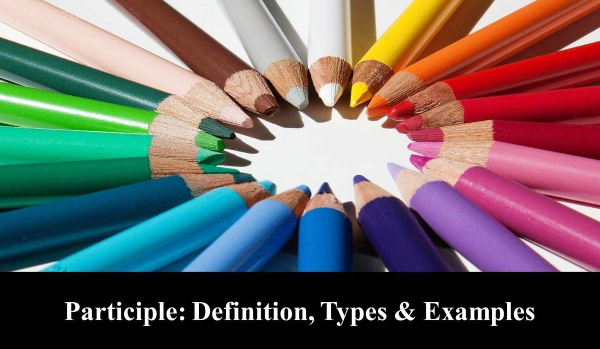 Participle: Definition, Types & Examples