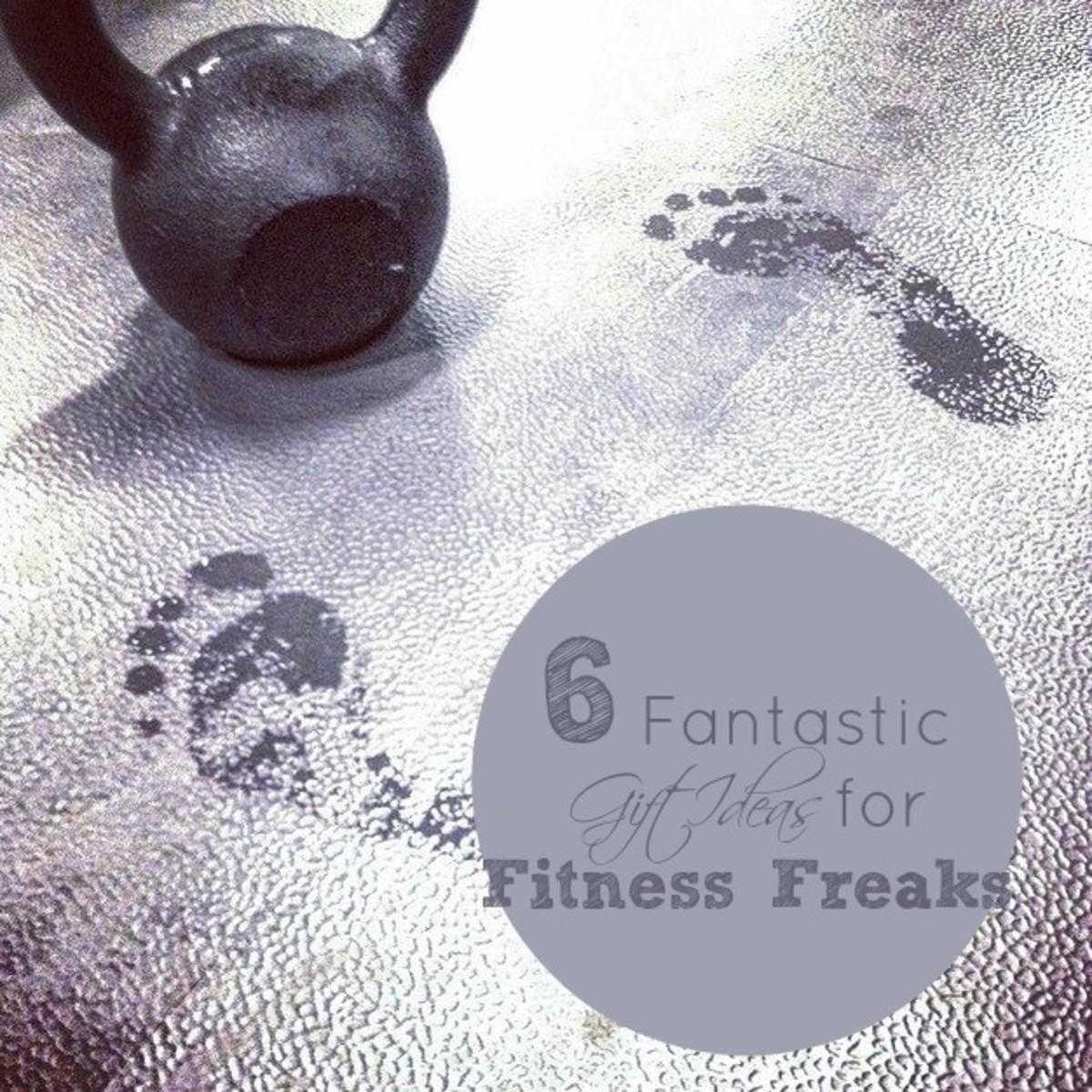 6 Fantastic Gift Ideas for Fitness Freaks