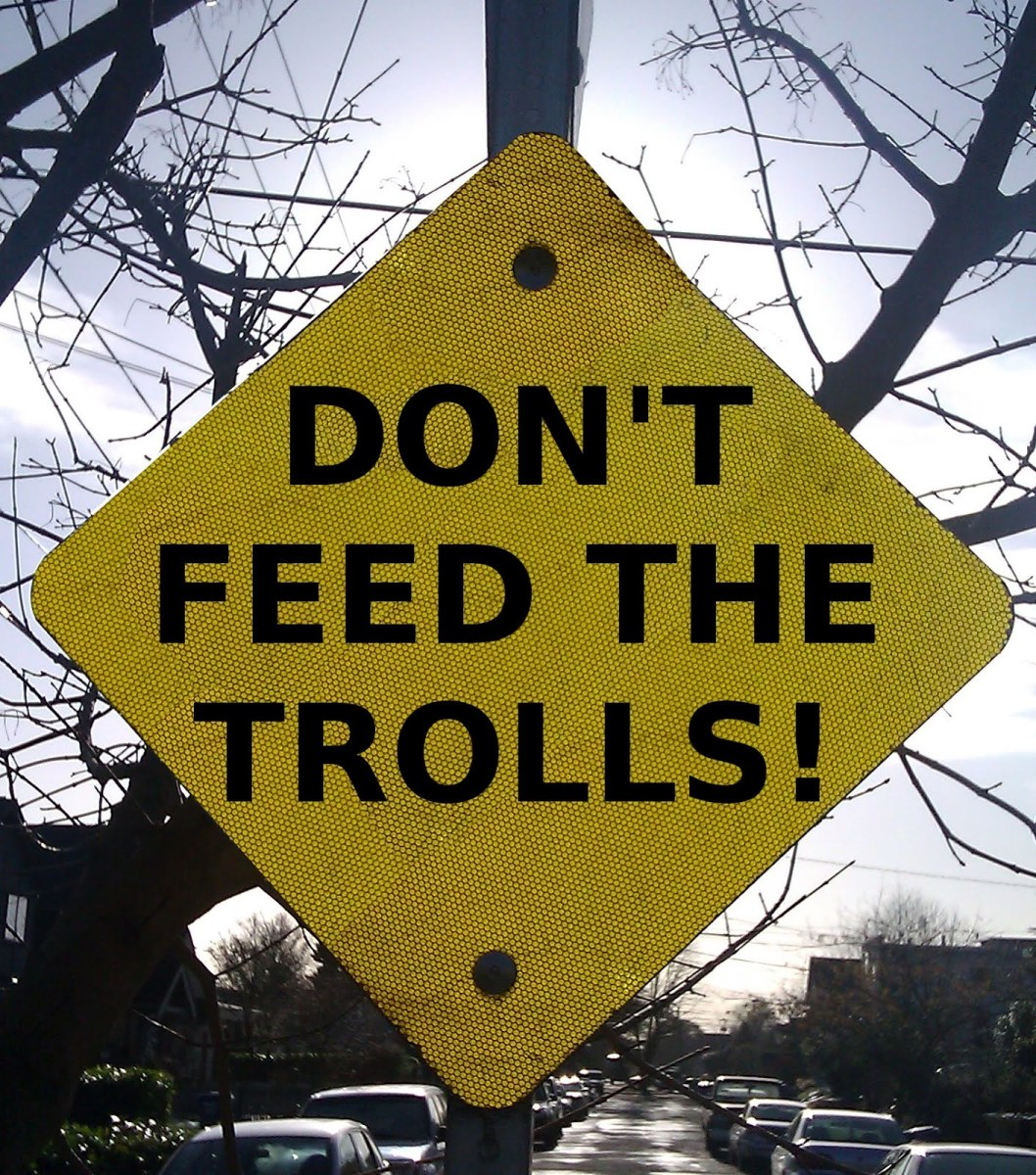 Keep your cool with the troll, don't let them get under your skin and, whatever you do, don't let them smell your fear.