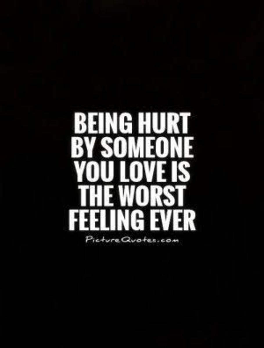 Being hurt by someone you loved the most is the worst feeling ever!