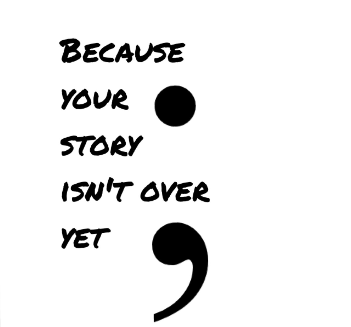 The Semicolon Project: My Thoughts on What It Means to Me