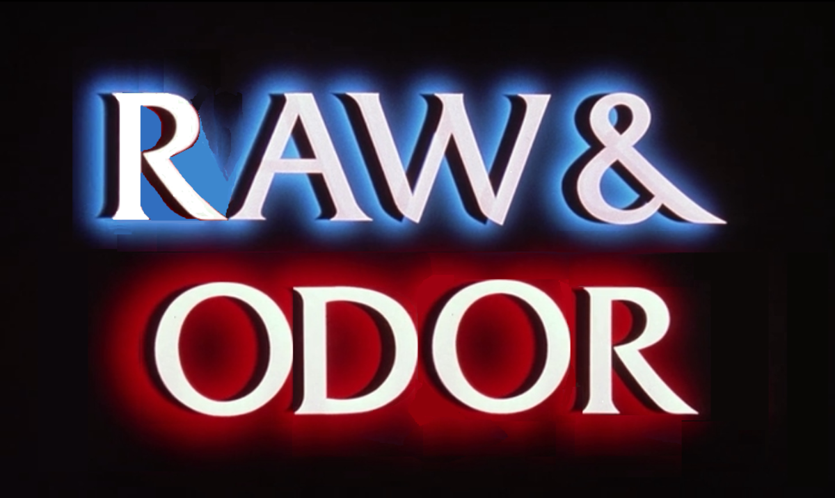 Raw and Odor