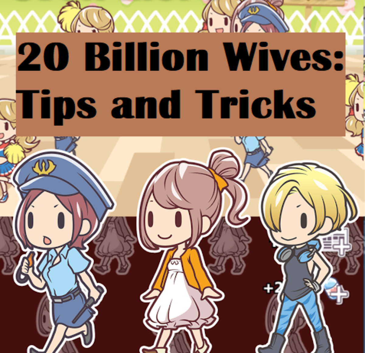 20 Billion Wives: Tips and Tricks Guide