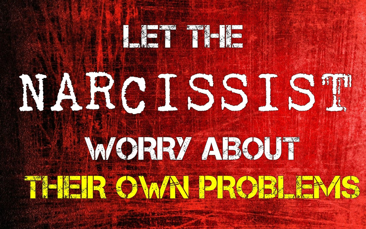 Let The Narcissist Worry About Their Own Problems