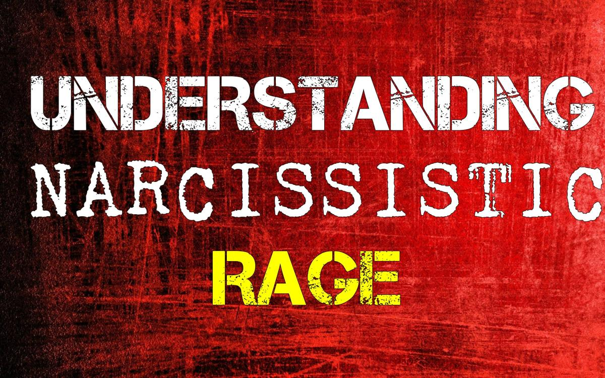 Understanding Narcissistic Rage