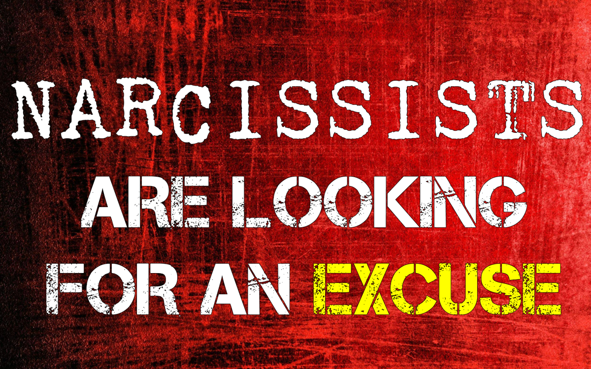 Narcissists Are Looking For an Excuse - Don't Let It Be You!