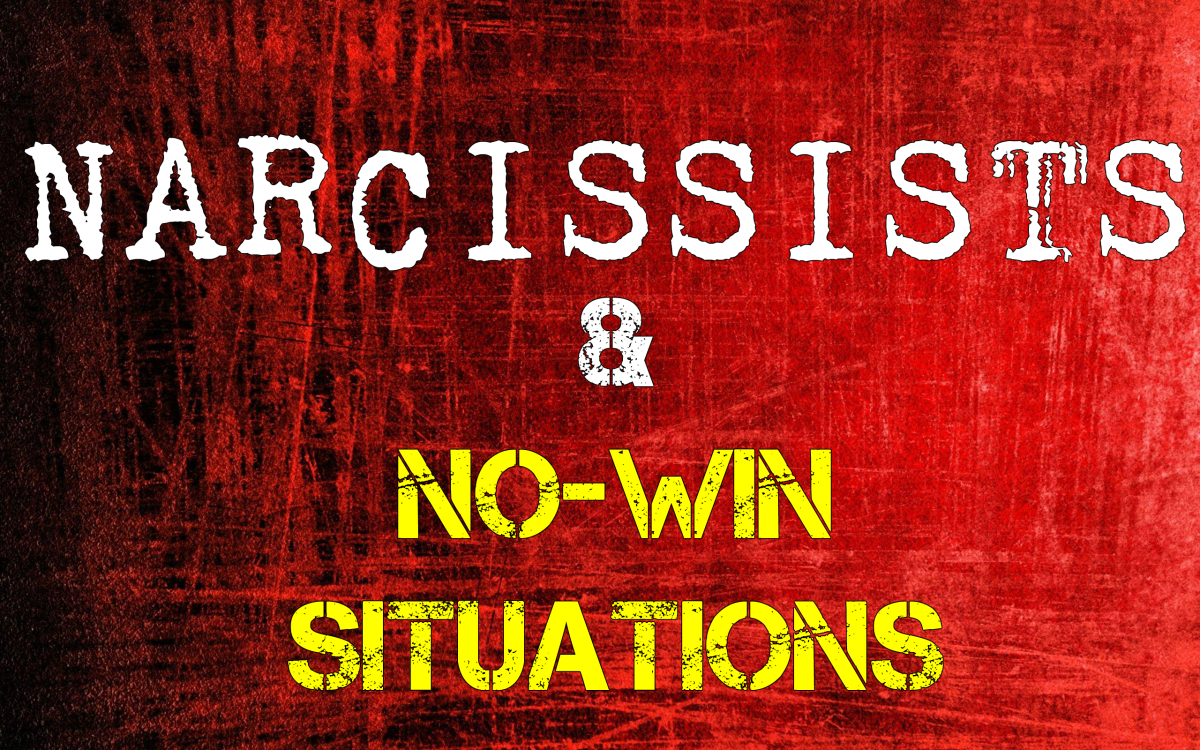 Narcissists & No-Win Situations