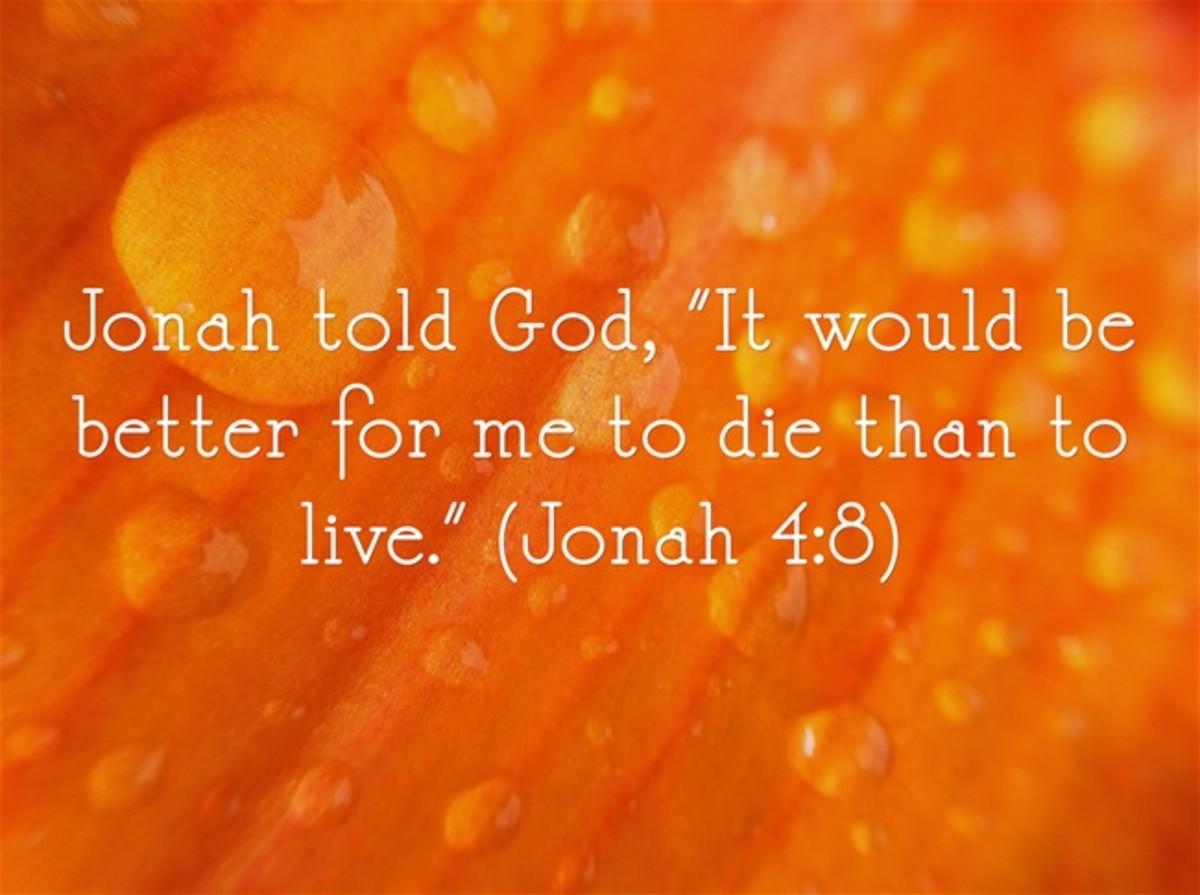 Jonah wanted to die.