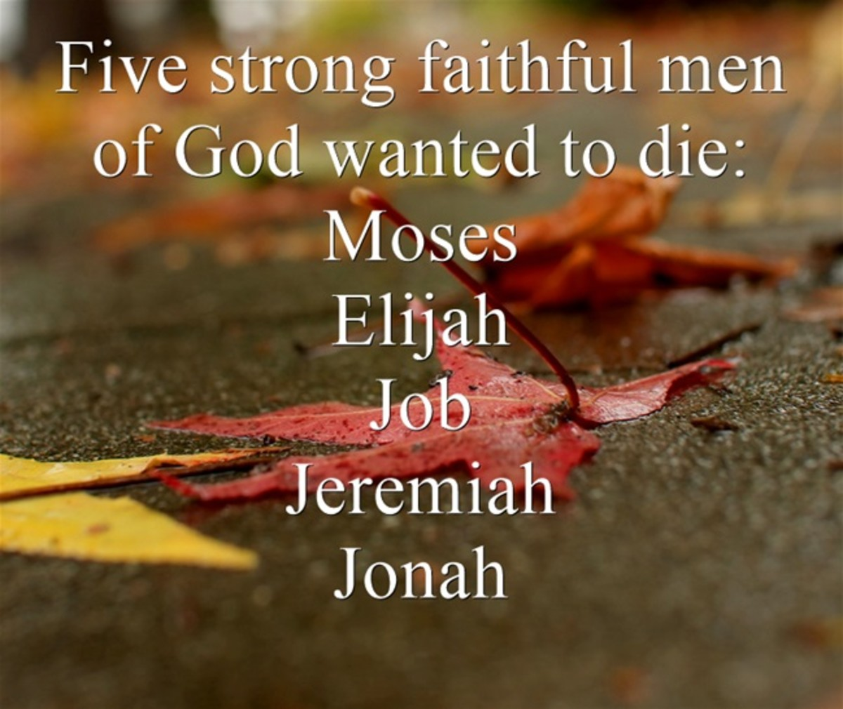 Five men of God wanted to die.