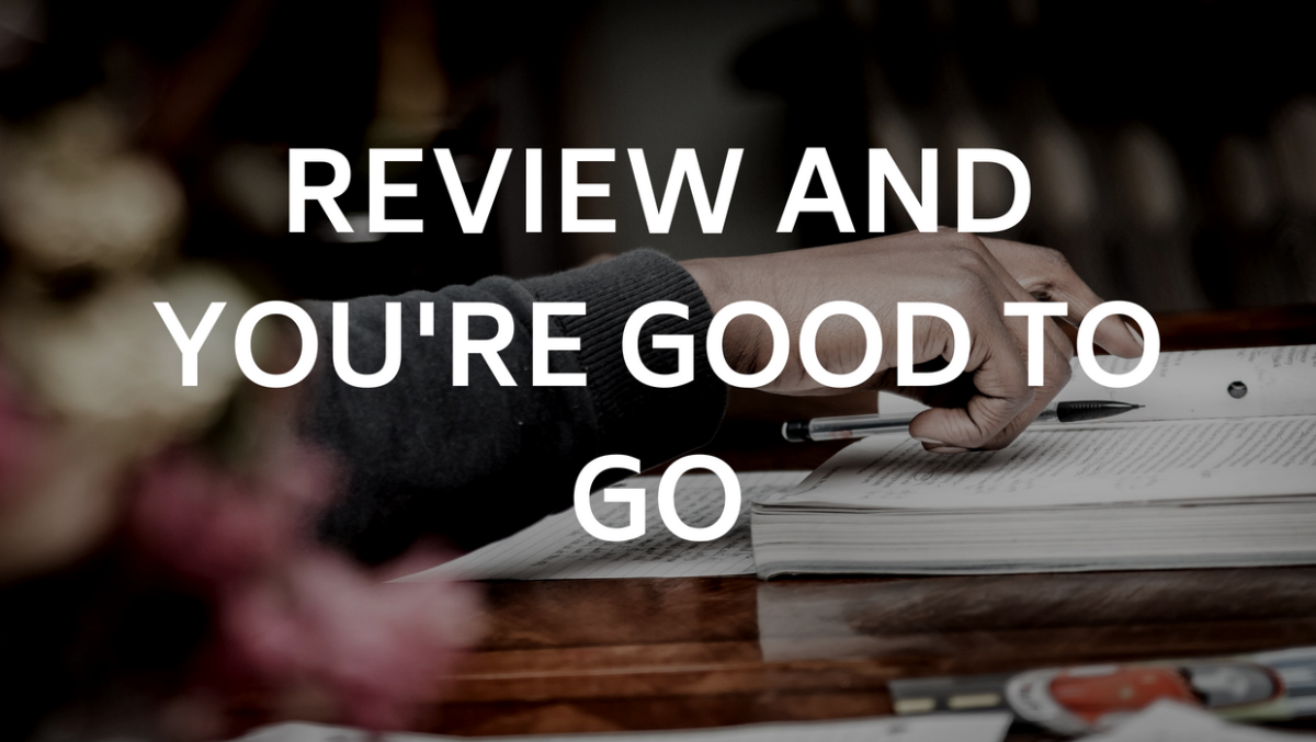 Review and You're Good to Go - Photo by Wadi Lissa on Unsplash and Edited by Cromwells via Canva