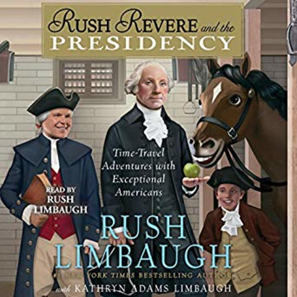 Rush Revere and the Presidency by Rush Limbaugh (We love the audio version!)