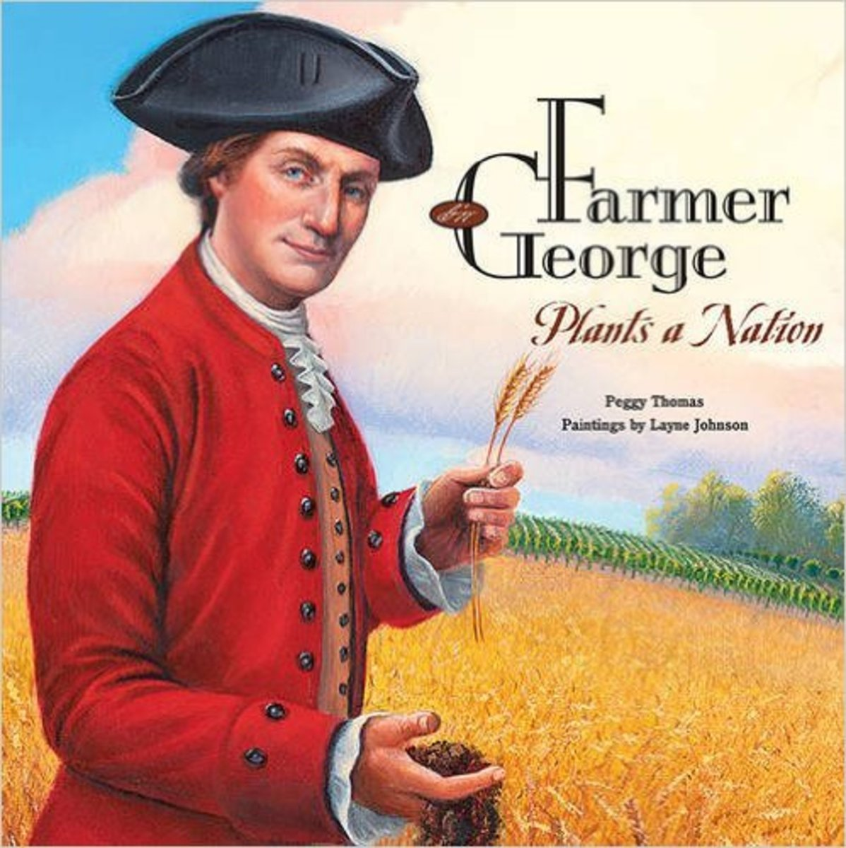 Farmer George Plants a Nation by Peggy Thomas - Book images are from amazon .com.