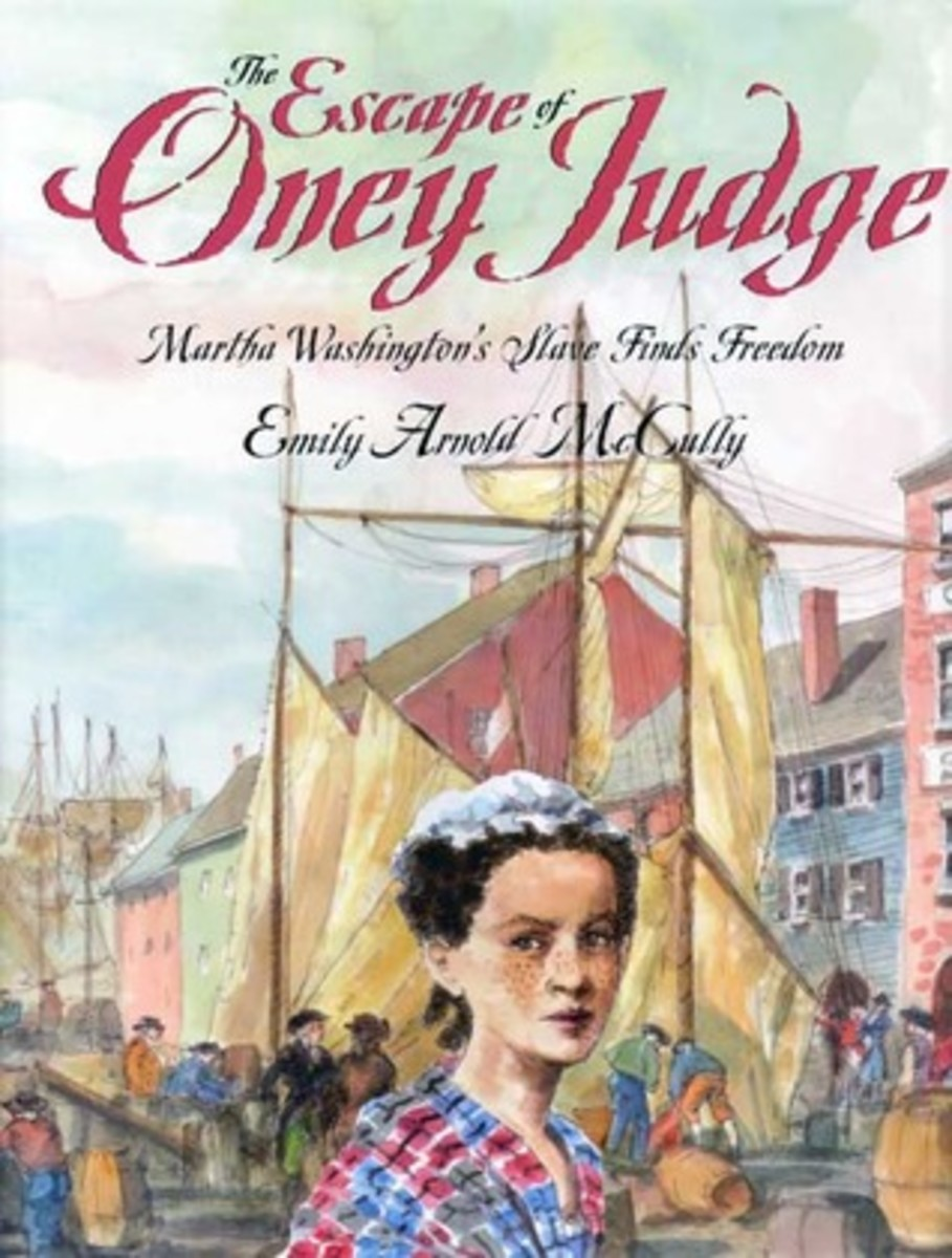 The Escape of Oney Judge: Martha Washington's Slave Finds Freedom by Emily Arnold McCully - This image is from goodreads .com.