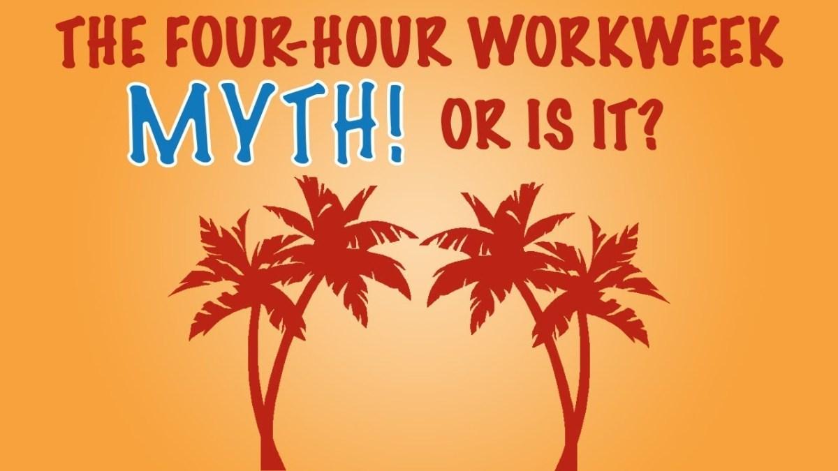 4-Hour Work Week is a Myth