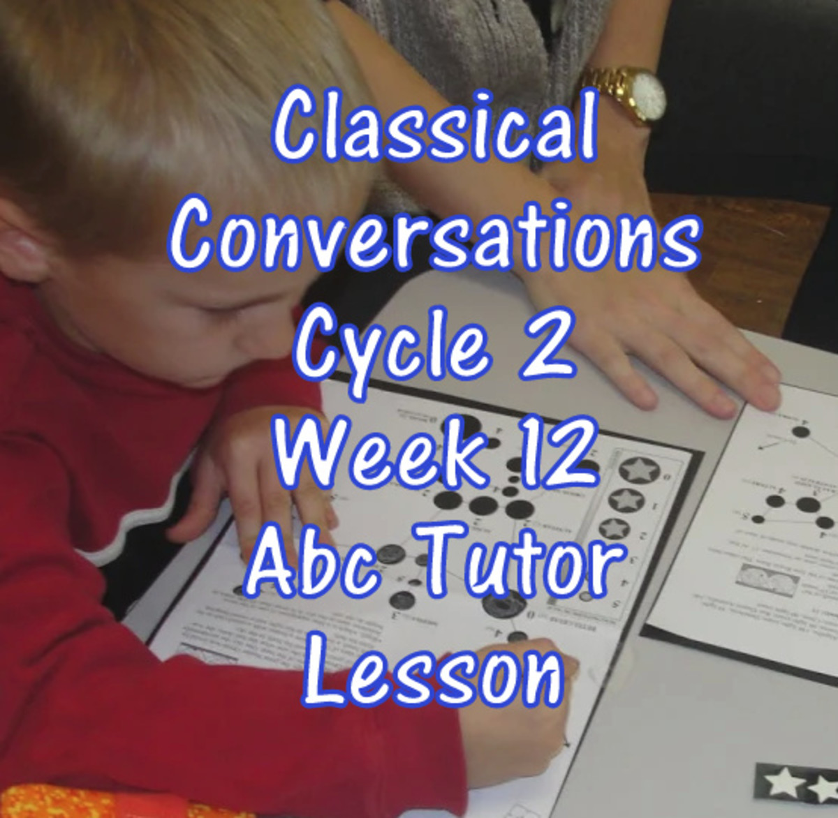 Classical Conversations Cycle 2 Week 12 Abc Tutor Lesson Plan