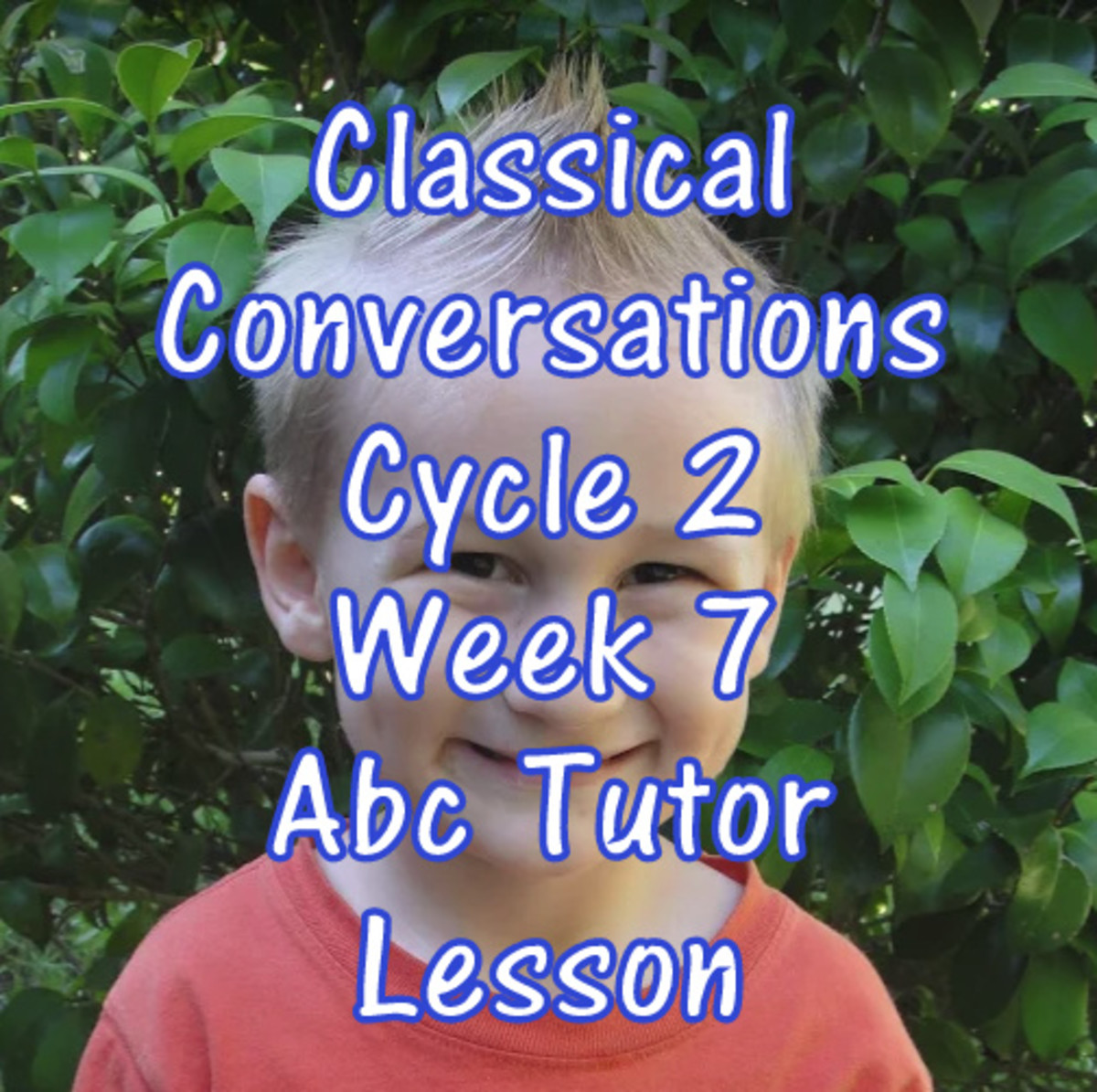 CC Classical Conversations Cycle 2 Week 7 Abc Tutor Lesson Plan