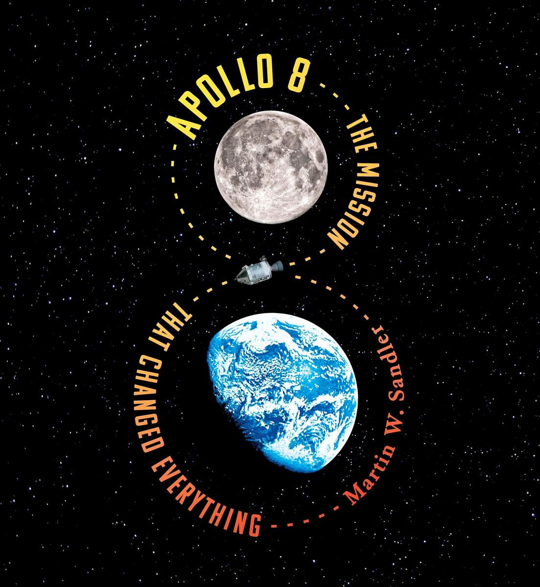 Apollo 8: The Mission that Changed Everything by Martin W. Sandler
