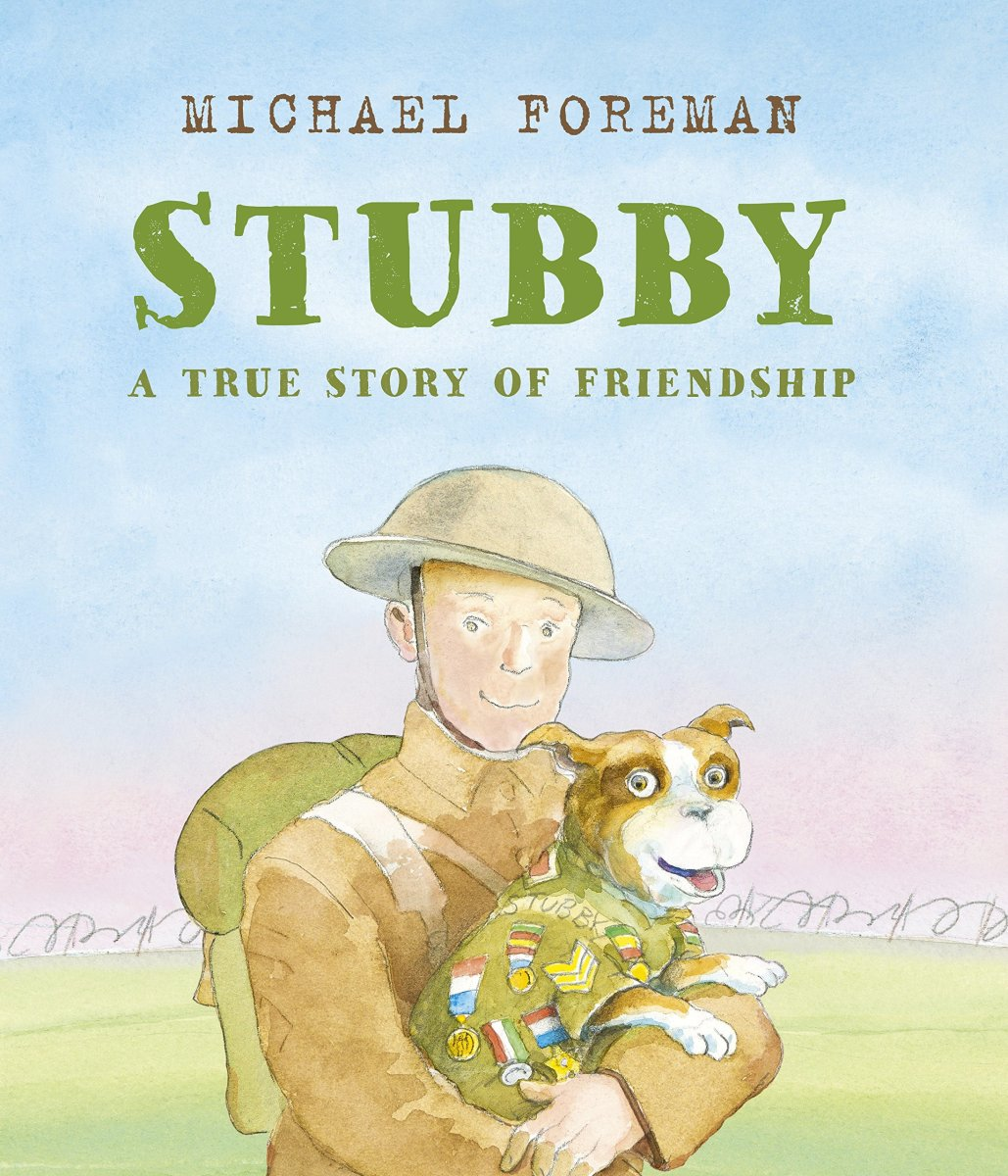 Stubby: a True Story of Friendship by Michael Foreman