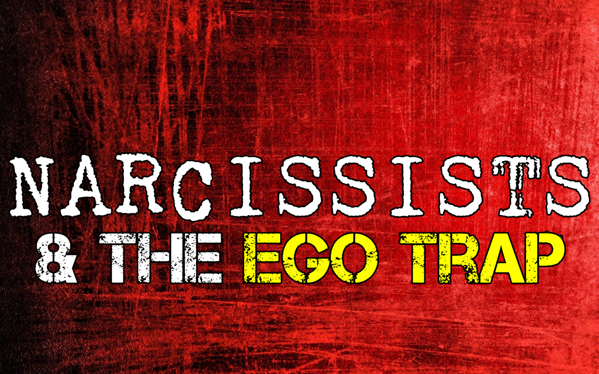 Narcissists & The Ego Trap