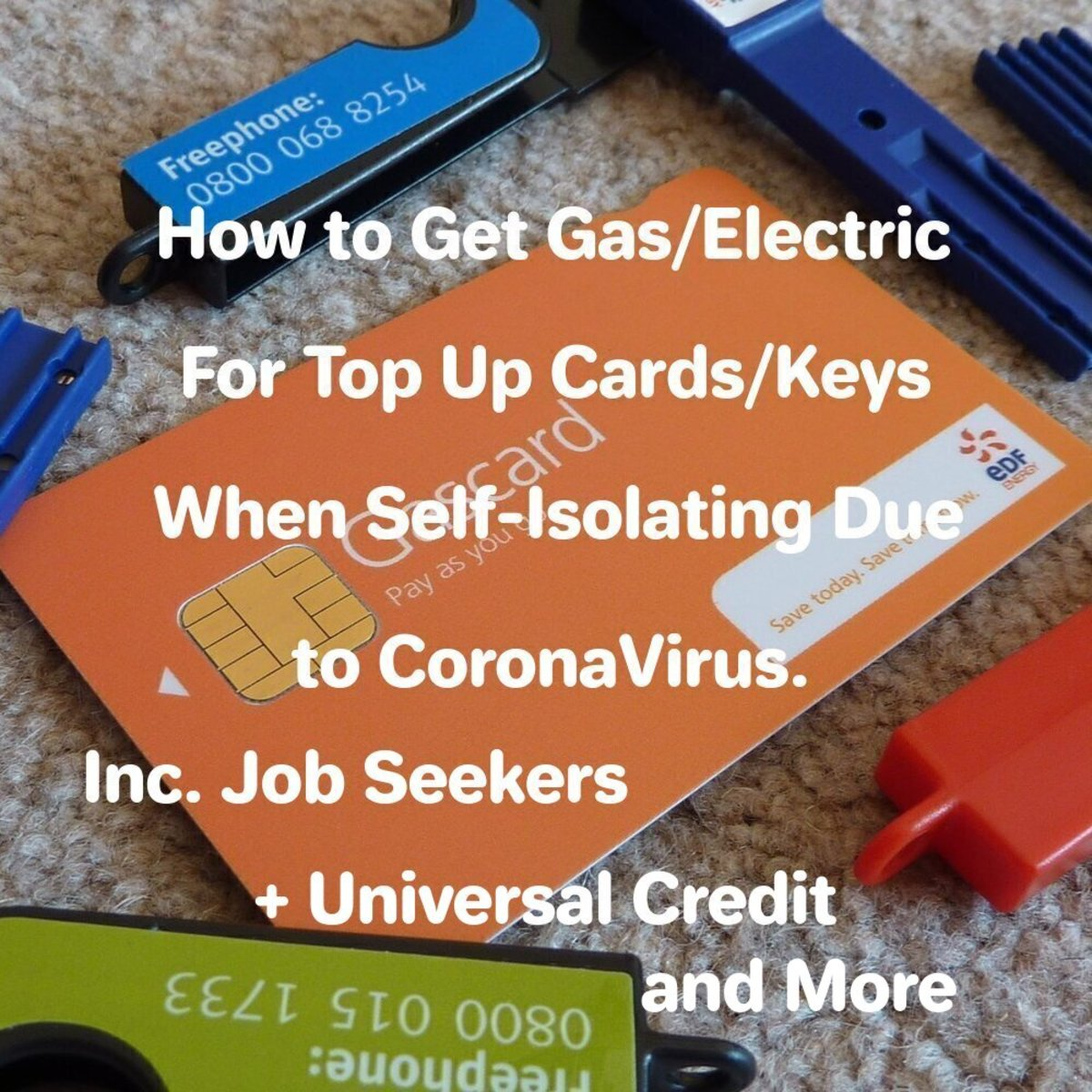 How to Get Gas/Electric for Top-up Cards When Self Isolating Due to Coronavirus. Inc. Jobseekers/ Universal Credit, more