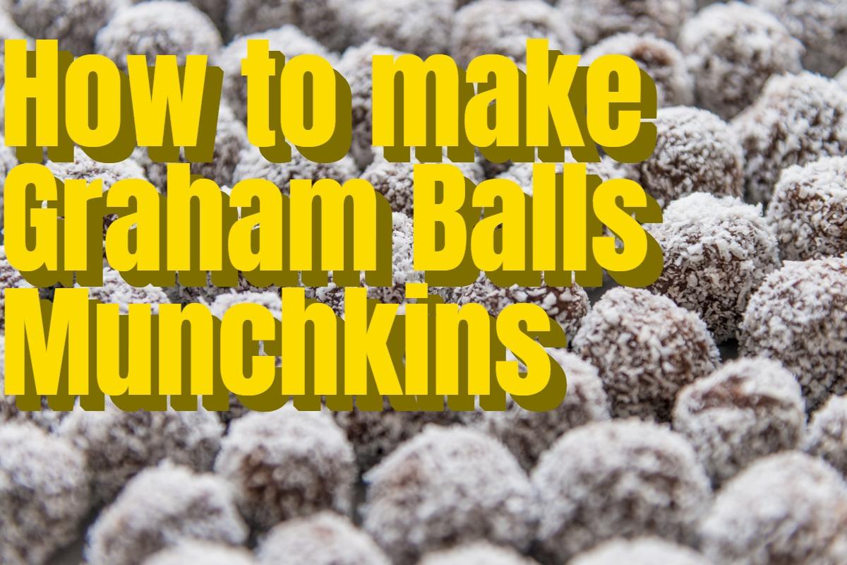 How to make a Graham Ball Munchkins