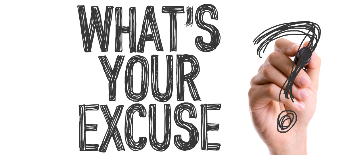 Excuses, Nothing But Excuses