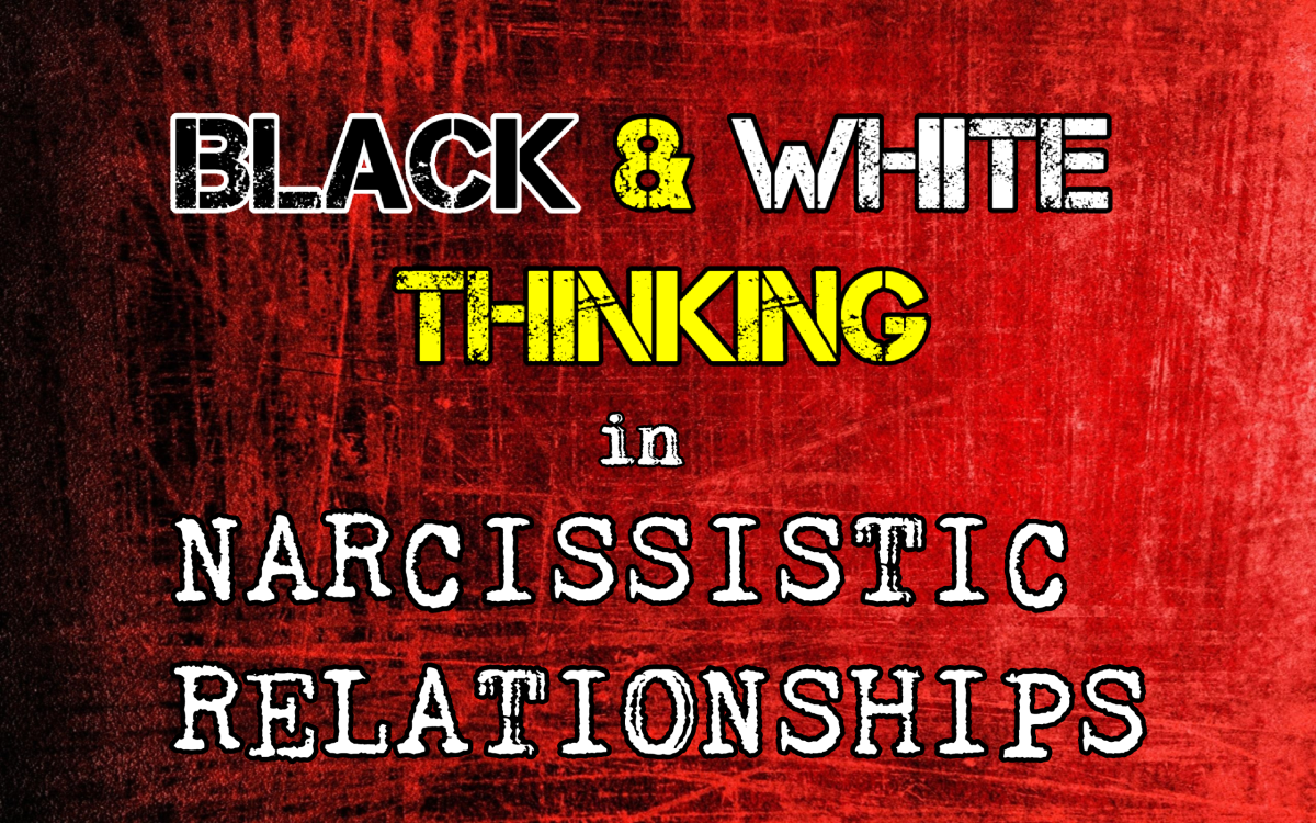 Black & White Thinking in Narcissistic Relationships