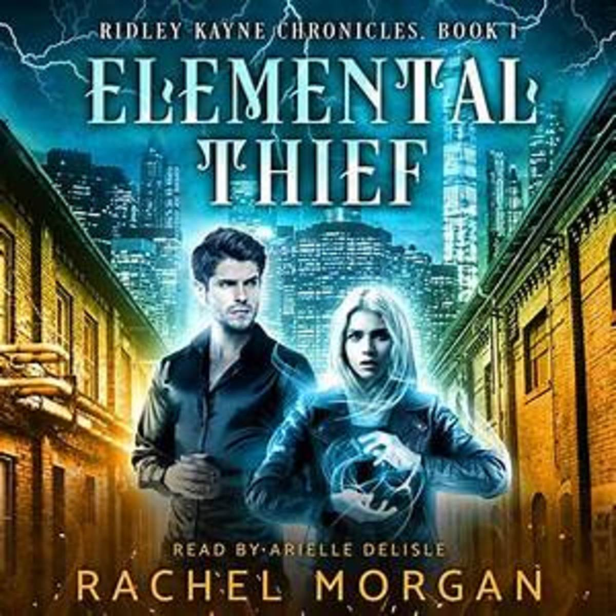 Elemental Thief (Ridley Kayne Chronicles) by Rachel Morgan